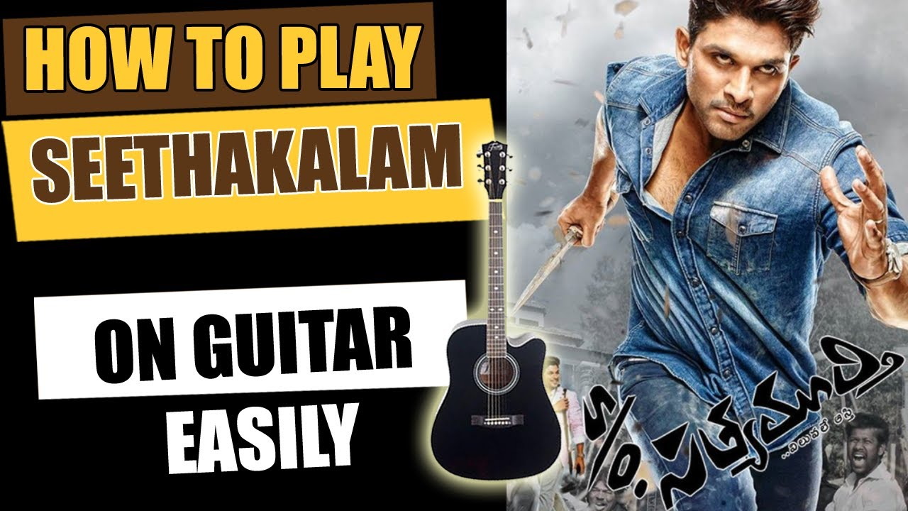 Seethakalam – Guitar Tutorial – Telugu Guitar Songs