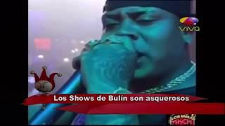 Los Shows de Bulin 47 son asquerosos