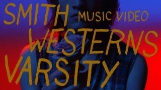 Varsity - Smith Westerns