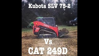 2. Kubota SLV 75-2 vs Cat 249D 259D Review