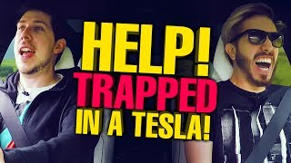 HELP! WE'RE TRAPPED IN A TESLA!