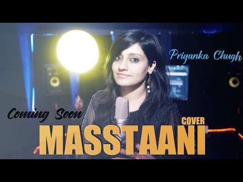 Masstaani (Cover Song) | Priyanka Chugh | B Praak | Jaani | Latest Punjabi Song 2018