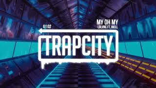 Video LBLVNC - My Oh My (ft. Riell) MP3, 3GP, MP4, WEBM, AVI, FLV Maret 2019