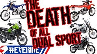 9. The DEATH of ALL  DUAL SPORTS! Reasons for no new KLR, DR, & XR & why the WR250r is Discontinued