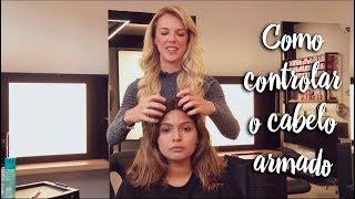 Fica a Dica - Como controlar o cabelo armado