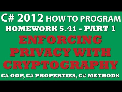 C# How To Program 5.41: Enforcing Privacy with Cryptography PART 1 – Creating C# Base Class Constructor