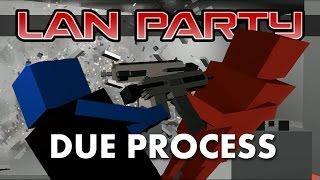 Due Process - SWAT Showdown - LAN Party