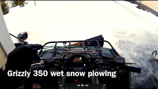 10. Grizzly 350 wet snow plowing