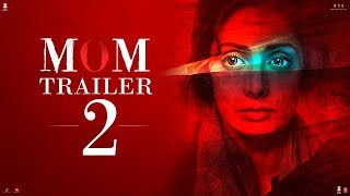 MOM Trailer 2 | Hindi | Sridevi | Nawazuddin Siddiqui