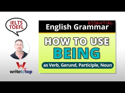 How to Use BEING (verb, gerund, participle, noun)