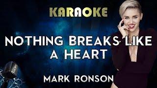 Mark Ronson - Nothing Breaks Like a Heart ft. Miley Cyrus (Karaoke Instrumental)