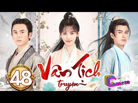 Phim Hay 2019 | Vân Tịch Truyện - Tập 48 | C-MORE CHANNEL - Thời lượng: 45 phút.