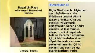 HAYAT BİN KAYS EL HARRANİ HAZRETLERİ 2 YOLUMUZU AYDINLATANLAR)