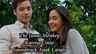 Video The Junas Monkey - Karena Cinta Soundtrack Anak Langit SCTV MP3, 3GP, MP4, WEBM, AVI, FLV Januari 2019
