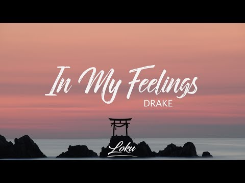 Drake - In My Feelings (Lyrics)