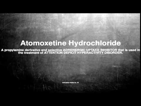 Medical vocabulary: What does Atomoxetine Hydrochloride mean