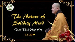 The Nature of Solidity Mind - Thay Thich Phap Hoa (Tv.TrucLam, 9. 3. 2019)