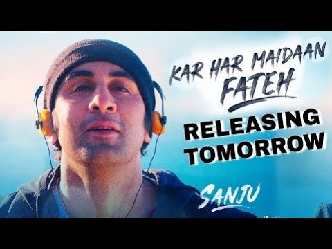 Sanju Songs Kar Har Maidaan Fateh Out Tomorrow | Sukhvender Singh, Shreya Ghoshal, Ranbir Kapoor