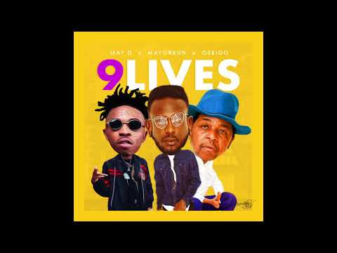 Download May D Ft. Mayorkun & Oskido  - 9 Lives Official Audio MP3