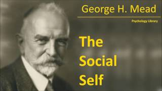 George Herbert Mead - The Social Self - Psychology audiobook