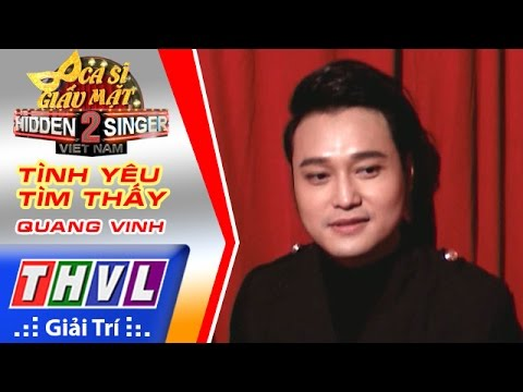 THVL | Ca sĩ giấu mặt 2016 - Tập 7: Quang Vinh | Vòng 2 - Tình yêu tìm thấy