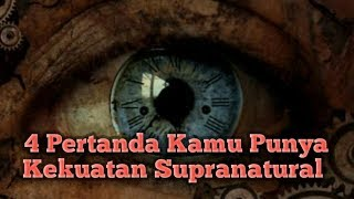 Video 4 Pertanda Kamu Punya Kekuatan Supranatural! MP3, 3GP, MP4, WEBM, AVI, FLV Januari 2019