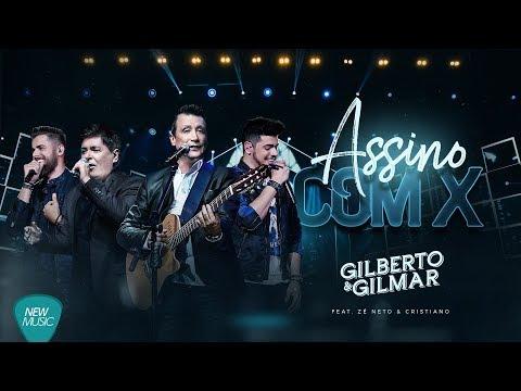 Gilberto e Gilmar - Assino Com X - Feat. Zé Neto e Cristiano (DVD 40 Anos de Sucesso)
