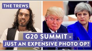 Today's Trews reacts to events at the G20 and asks whether anything will actually change as a result. My new tour Re:Birth is coming to YOUR town - go to http://russellbrand.seetickets.com/tour/russell-brandListen to my new podcast Under The Skin here https://itunes.apple.com/au/podcast/under-the-skin-with-russell-brand/id1212064750?mt=2Subscribe to the Trews here: http://tinyurl.com/opragcgProduced & edited by Gareth RoyTrews Music by Tom Excell & Oliver CadmanTrews Graphic by Ger Carney