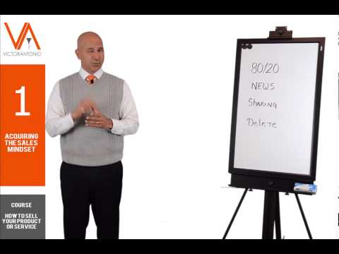 How to Sell Your Product or Service: Acquiring the Sales Mindset (Part 1 of 11) – Sales Training