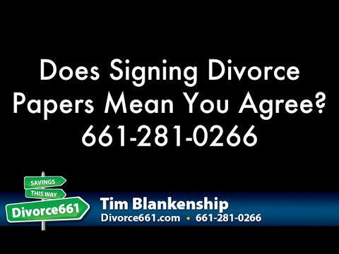 Does Signing Divorce Papers Does Mean You Agree? | Los Angeles Divorce