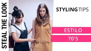 Estilo 70's Sem Ser Caricato | Steal The Look Styling Tips