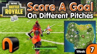 Score A Goal On Different Pitches ALL PITCH LOCATIONS FORTNITE