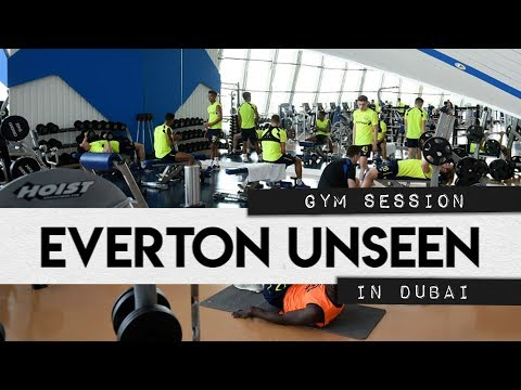 Video: EVERTON UNSEEN #4: IN THE GYM AT DUBAI TRAINING CAMP