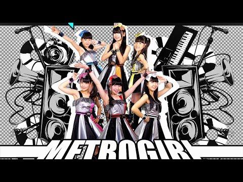 J-POP アイドル METROPOLIS ♪Metrogirl