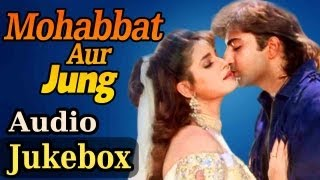 Mohabbat Aur Jung - All Audio Songs