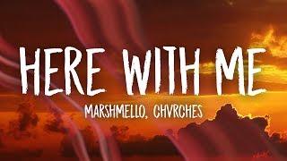 Marshmello - Here With Me (Lyrics) ft. CHVRCHES
