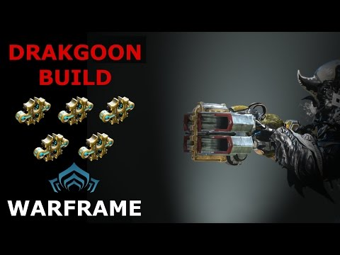 Warframe Weapon Builds - Drakgoon (5 Forma)