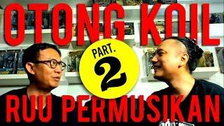 Video MUSNAHKAN RUU PERMUSIKAN! (Interview Otong Koil part 2) MP3, 3GP, MP4, WEBM, AVI, FLV Februari 2019