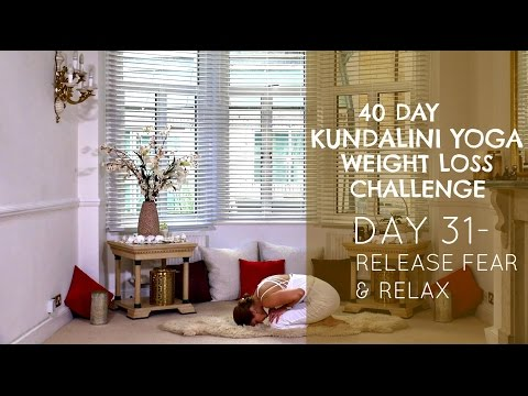 Day 31: Release Fear & Relax - The Kundalini Yoga Weight Loss Challenge w/ Mariya