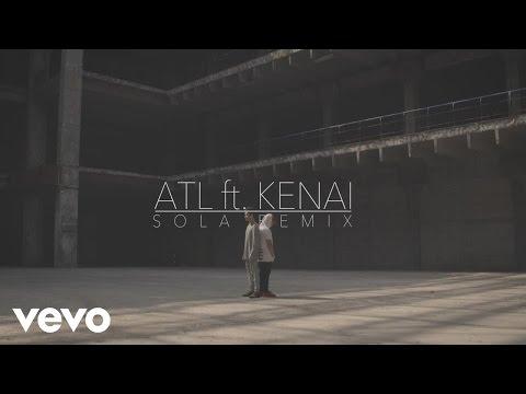 Sola (Remix) - ATL feat. Kenai (Video)