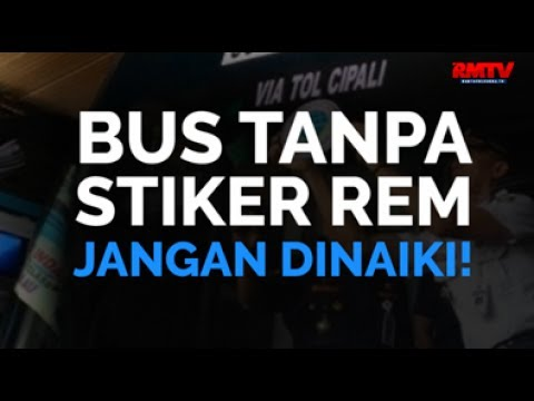 Bus Tanpa Stiker Rem, Jangan Dinaiki!