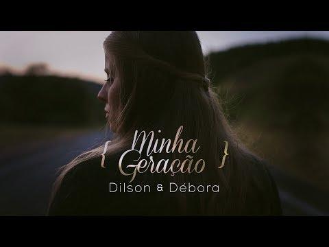 DILSON E DÉBORA - MINHA GERAÇÃO