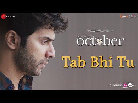 Tab Bhi Tu | October | Varun Dhawan & Banita Sandh