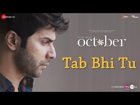 Download Tab Bhi Tu | October | Varun Dhawan & Banita Sandhu | Rahat Fateh Ali Khan | Anupam Roy HD Mp4 3GP Video and MP3
