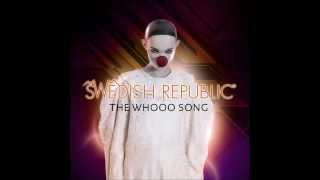 Swedish Republic - The Whooo Song - Edit (2013)