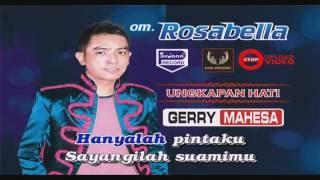 Download lagu Gerry Mahesa Ungkapan Hati Om Rosabella Mp3