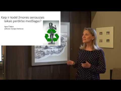 Medžiagų perdirbimo archeologija: nuo daiktų gamybos iki antrinio panaudojimo
