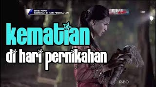 Video KEMATIAN DI HARI PERNIKAHAN - Seribu Kisah MP3, 3GP, MP4, WEBM, AVI, FLV Oktober 2018