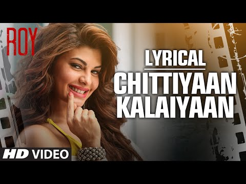 'Chittiyaan Kalaiyaan' FULL SONG With LYRICS | Roy | Meet Bros Anjjan, Kanika Kapoor | T-SERIES