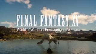 FINAL FANTASY XV – World of Wonder Tour of Eos with Noctis
